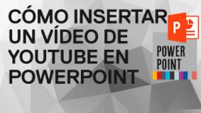 Cómo insertar un video de YouTube en PowerPoint
